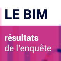 Le BIM résultats de l'enquête